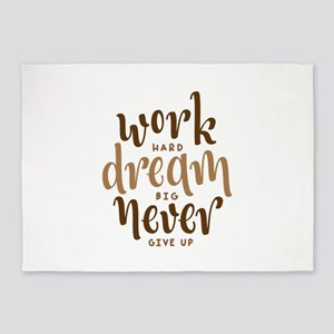 work hard dream big never give up 5'x7'Area Rug