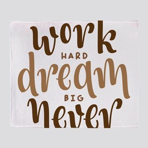work hard dream big never give up Throw Blanket