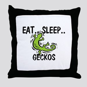 Eat ... Sleep ... GECKOS Throw Pillow