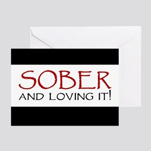 Sober and Loving It! Greeting Cards (Pk of 10)