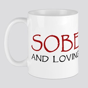 Sober and Loving It! Mug