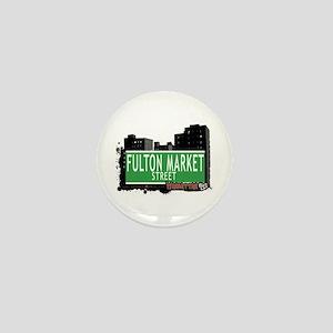 FULTON MARKET STREET, MANHATTAN, NYC Mini Button