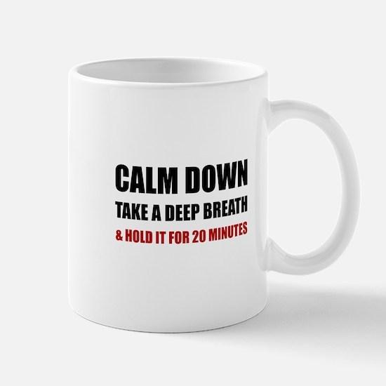 Calm Down Deep Breath Hold Minutes Mugs