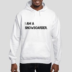 I am a Snowboarder. Hooded Sweatshirt