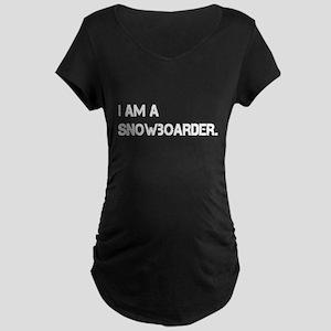 I am a Snowboarder. Maternity Dark T-Shirt