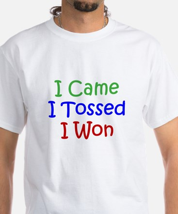 I Came I Tossed I Won White T-Shirt