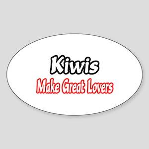 """Kiwis Make Great Lovers"" Oval Sticker"