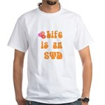 Life is an STD White T-Shirt