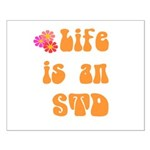 Life is an STD Small Poster