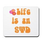 Life is an STD Mousepad