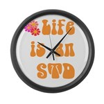 Life is an STD Large Wall Clock