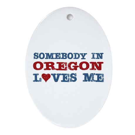 Somebody in Oregon Loves Me Oval Ornament