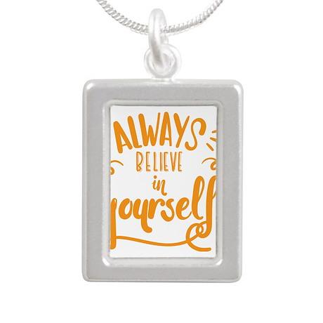 always believe in yourself Necklaces