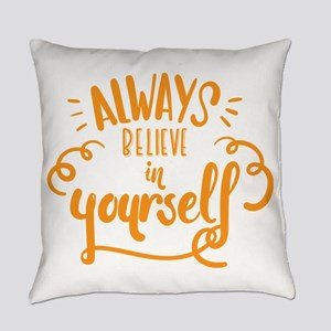 always believe in yourself Everyday Pillow