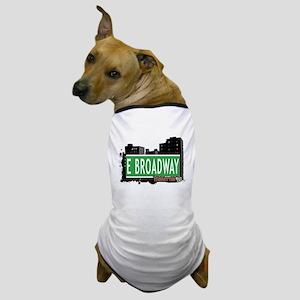 E BROADWAY, MANHATTAN, NYC Dog T-Shirt