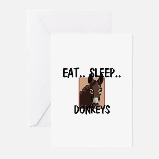 Eat ... Sleep ... DONKEYS Greeting Cards (Pk of 10