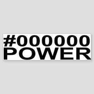 #000000 (Black) Power Bumper Sticker