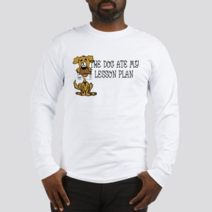 My Dog Ate My Lesson Plan Long Sleeve T-Shirt