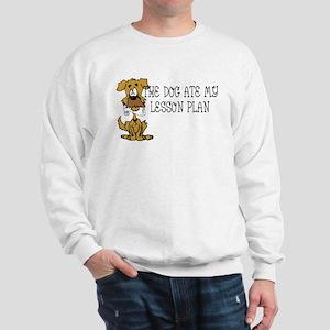My Dog Ate My Lesson Plan Sweatshirt