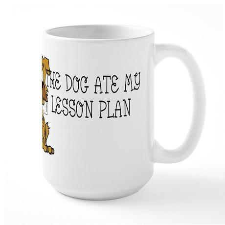 My Dog Ate My Lesson Plan Large Mug
