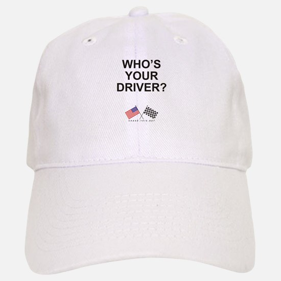 Who's Your Driver Baseball Baseball Cap