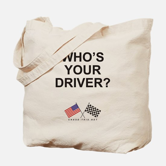 Who's Your Driver Tote Bag