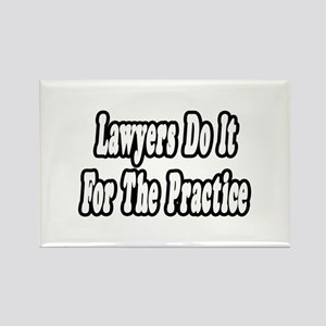 """Lawyers...Practice Joke"" Rectangle Magnet"