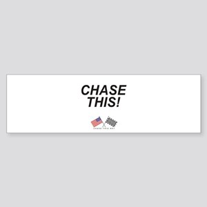 Chase This! Bumper Sticker