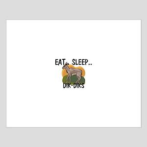 Eat ... Sleep ... DIK-DIKS Small Poster