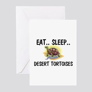 Eat ... Sleep ... DESERT TORTOISES Greeting Cards