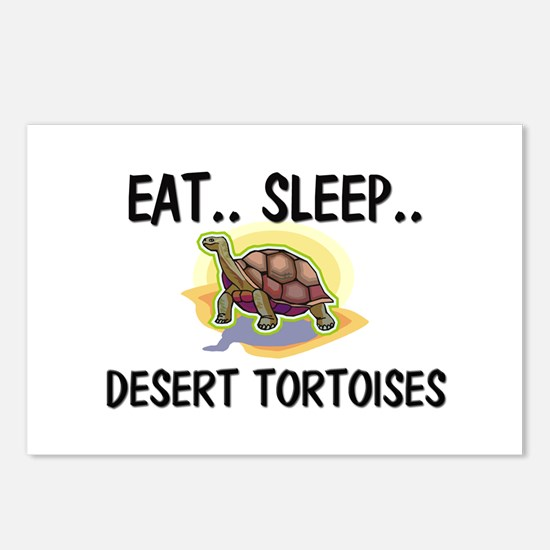 Eat ... Sleep ... DESERT TORTOISES Postcards (Pack