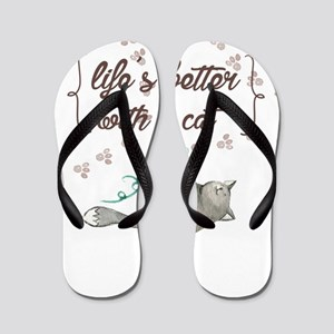 life is better with a cat Flip Flops