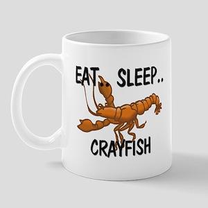 Eat ... Sleep ... CRAYFISH Mug