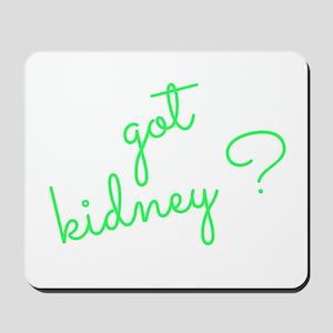 Got Kidney? Mousepad