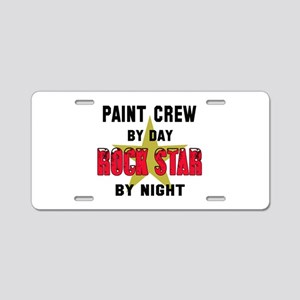Paint Crew By Day, Rock St Aluminum License Plate