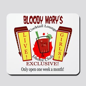 Bloody Mary's Cocktail Lounge Mousepad
