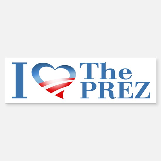I Heart The Prez Bumper Bumper Bumper Sticker