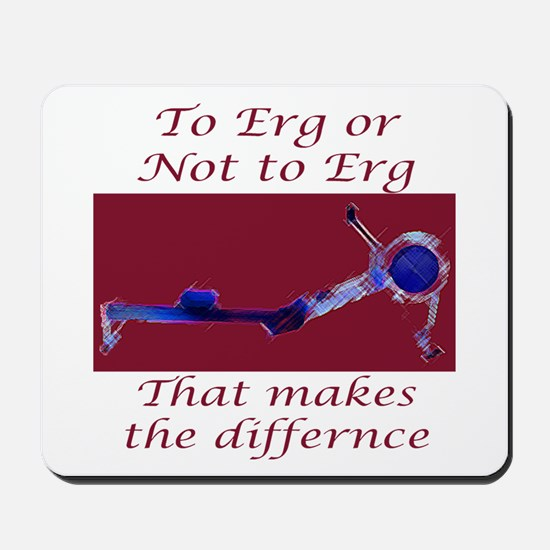 """To Erg or Not to Erg..."" Mousepad"