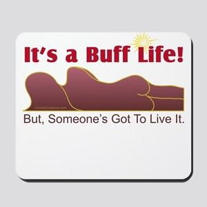 Buff Life - Mousepad