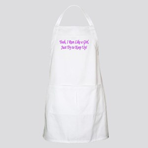 I Run Like A Girl, Just Try t BBQ Apron