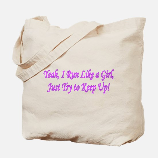 I Run Like A Girl, Just Try t Tote Bag