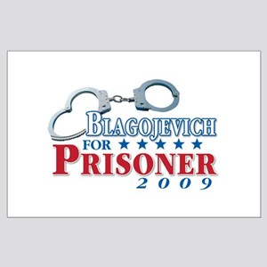 Blagojevich for Prisoner! Large Poster