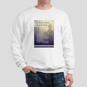 Life Begins with Gratitude Sweatshirt