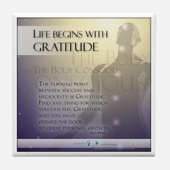 Life Begins with Gratitude Tile Coaster