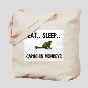 Eat ... Sleep ... CAPUCHIN MONKEYS Tote Bag