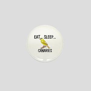 Eat ... Sleep ... CANARIES Mini Button