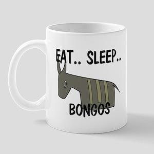 Eat ... Sleep ... BONGOS Mug