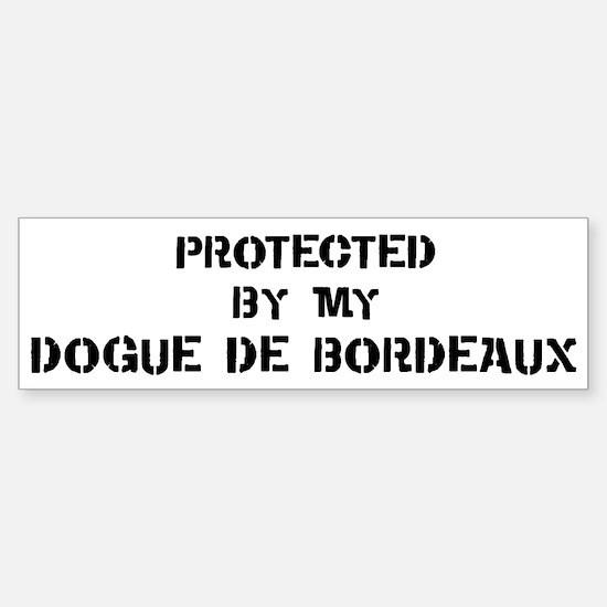 Protected by Dogue de Bordeau Bumper Bumper Bumper Sticker