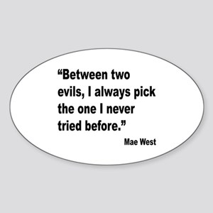 Mae West Two Evils Quote Oval Sticker