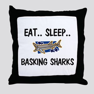 Eat ... Sleep ... BASKING SHARKS Throw Pillow